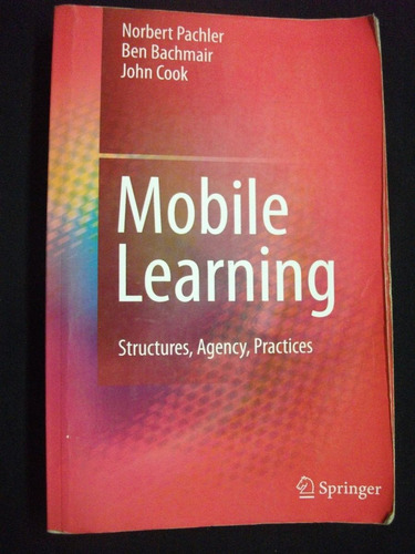 mobile learning, structures, agency, practices