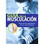 Guia De La Musculación - Elmar Trunz -e Book- Oferta