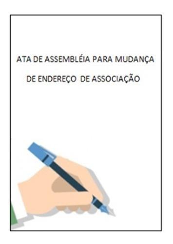 Modelo Ata De Assembléia De Mudança Endereço De Associação