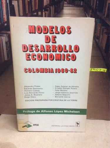 modelos de desarrollo económico. colombia 1960-1982