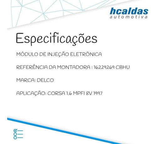 modulo de injeção corsa 1.6 mpfi 8v 1997 16229269 cbhu