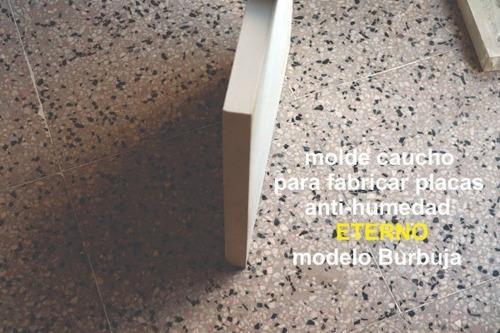 molde  eterno goma  flex modelo burbuja placa  antihumedad