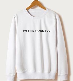 8e7aef993a Moletom Careca Frase I m Fine Tumblr Casaco Blusa De Frio