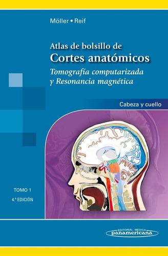 moller atlas bol. cortes anatómicos t1, tc y rm cab. y cuell
