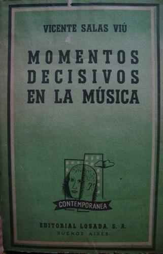 momentos decisivos en la musica. vicente salas viu.