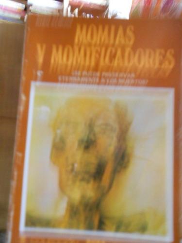 momias y momificadores ¿se puede preservar eternamente a los