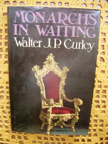monarchs in waiting - walter curley - en ingles