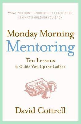 monday morning mentoring - david cottrell (hardback)