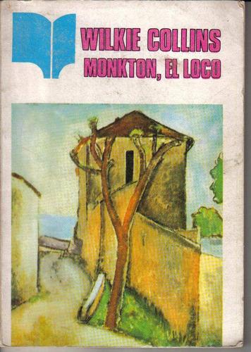 monkton, el loco - wilkie collins