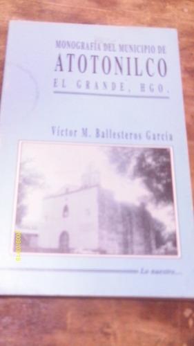 monografía del municipio de atotonilco el grande , hgo.
