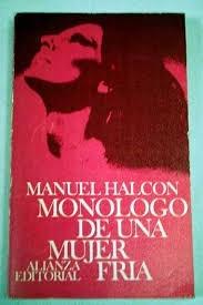 monólogo de una mujer fría - manuel halcón