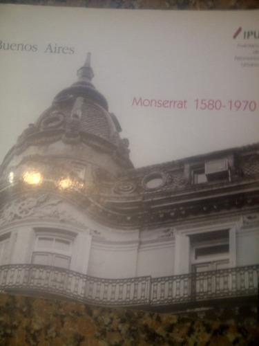 monserrat 1580-1970 buenos aires ipu 1992 fotos barrios