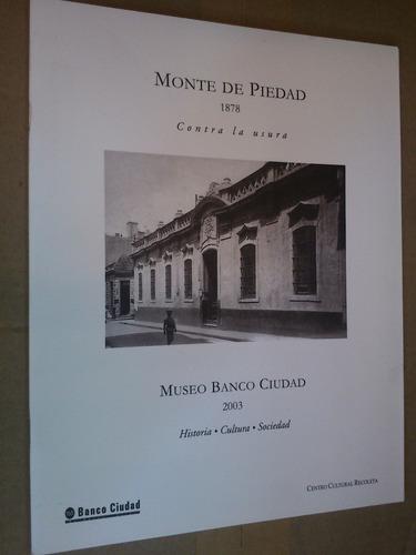 monte de piedad 1878 contra la usura (museo banco ciudad)