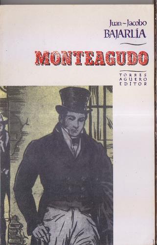 monteagudo - juan-jacobo bajarlía