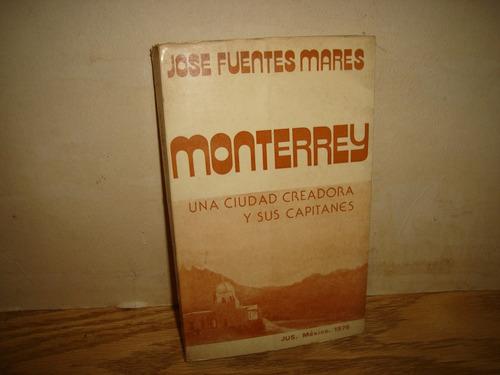 monterrey, una ciudad creadora y sus capitanes - j. fuentes
