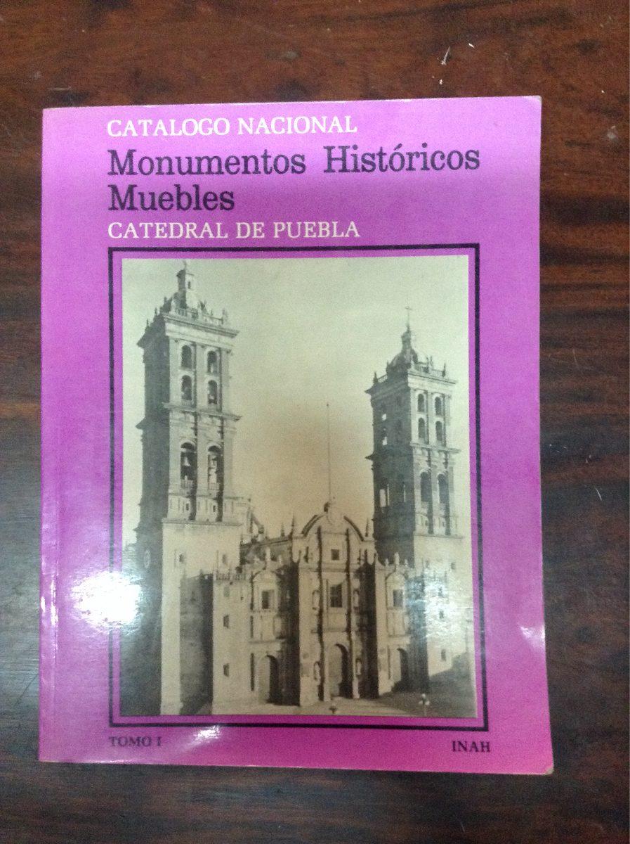 Monumentos Hist Ricos Muebles Catedral De Puebla Tomo 1 Y 2  # Muebles Historicos