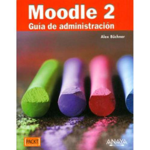 moodle 2. guía de administración - alex büchner