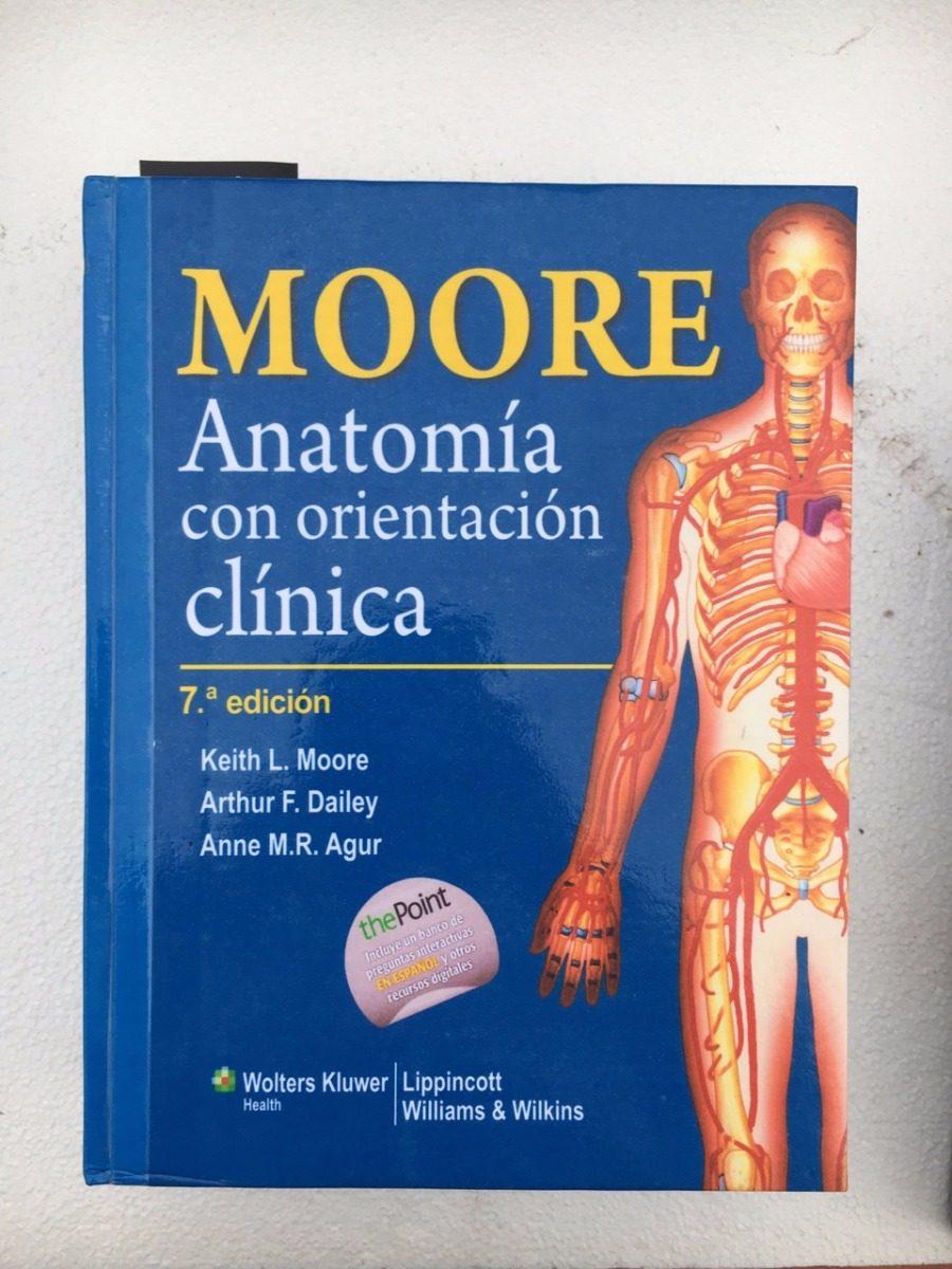 Moore Anatomía Con Orientación Clínica 7ª Ed. Libro Nuevo - $ 45.000 ...