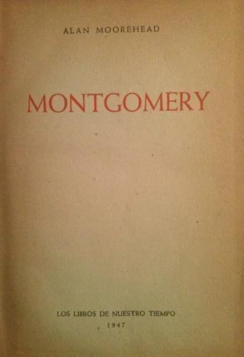 moorehead, alan - montgomery, los libros de nuestro tiempo,