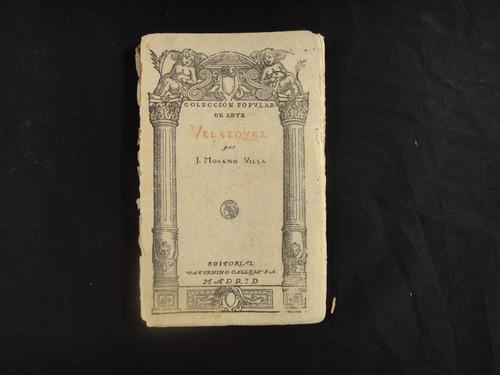 moreno villa, j. velazquez. colección popular de arte. 1920.