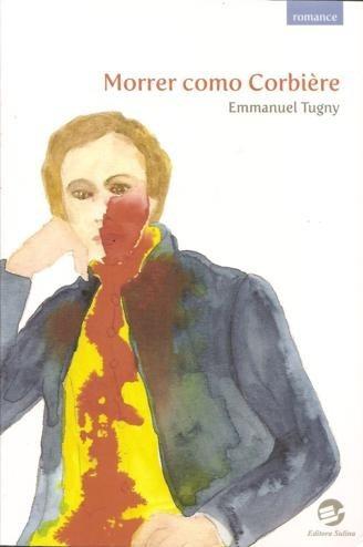 morrer como corbière     /   emmanuel tugny