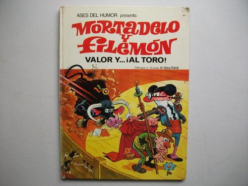 mortadelo y filemón - valor y al toro - ibañez - bruguera