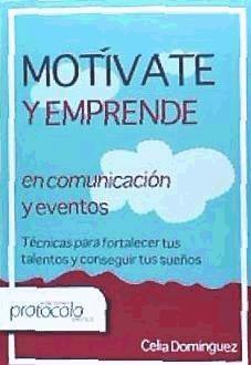 motívate y emprende en comunicacíon y eventos(libro universi
