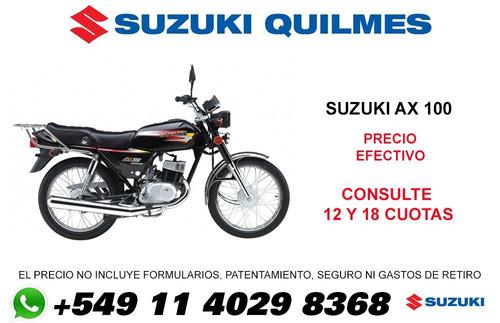 moto suzuki ax 100  2017 12 cuotas 18 mas patentamiento
