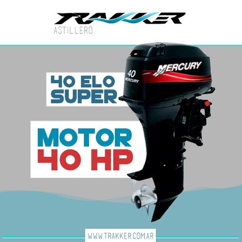 motor fuera de borda mercury 40 hp 2 tiempos trakker
