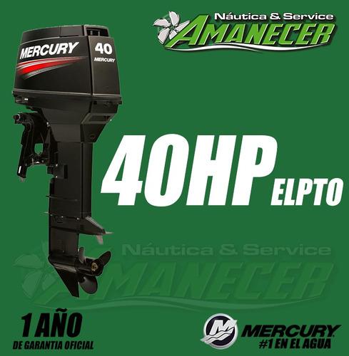 motor fuera de borda mercury 40 hp elpto 2 t dolar oficial!!