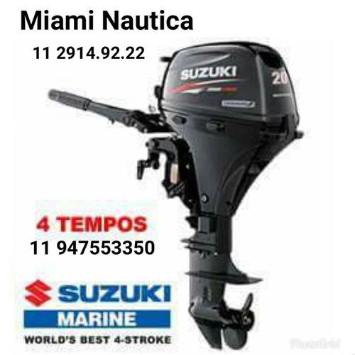 motor popa suzuki 20 hp  4 tempos ( 12 vezes ) miami nautica