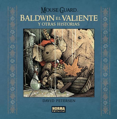mouse guard. baldwin el valiente y otras historias
