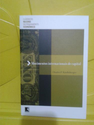 movimentos internacionais de capital - charles p. kindleberg