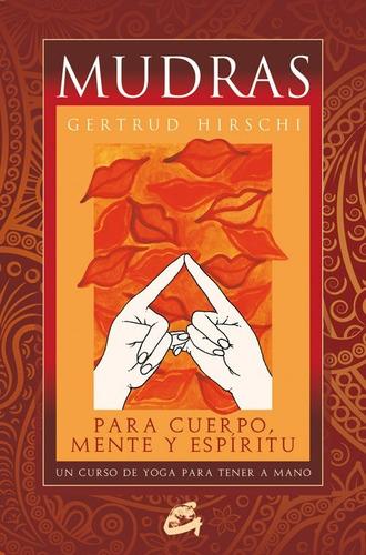 mudras para cuerpo mente y espíritu libro + 68 cartas - gaia