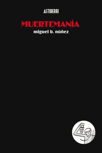 muertemania (miguel b. nu¿?ez)(libro )