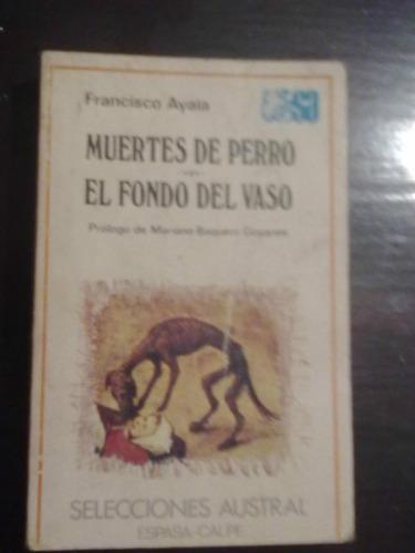 muertes de perro - el fondo del vaso - francisco ayala