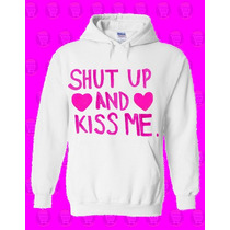 Buso Chompa Mujer Hombre Personalizados Shut Up And Kiss Me