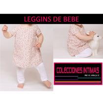 Leggins De Bebe 100% Algodon Mayor Y Detal De 6 A 18 Meses