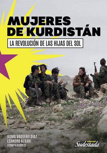 mujeres de kurdistan, la revolución de las hijas del sol