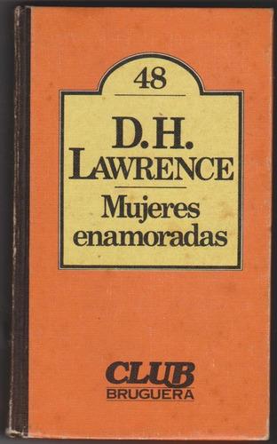 mujeres enamoradas.  d.h. lawrence.tapas duras