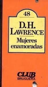 mujeres enamoradas lawrence d.h. bruguera novela