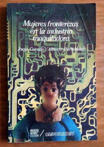 mujeres fronterizas en la industria maquiladora