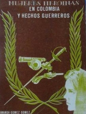 mujeres heroinas en colombia y hechos guerreros pb171