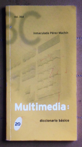 multimedia: diccionario básico / inmaculada pérez machín