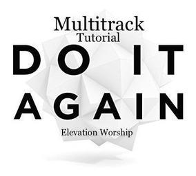 Multitrack Do It Again (worship Elevation)