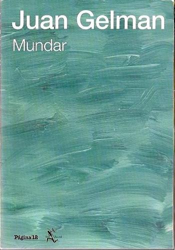 mundar - juan gelman (ed. pagina 12) poesia