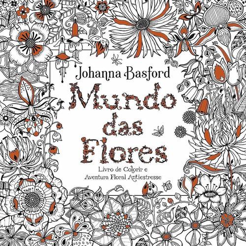mundo das flores livro de colorir e aventura floral johannna