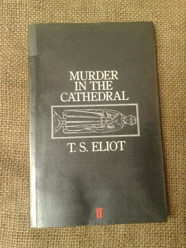murder in the cathedral t. s. eliot