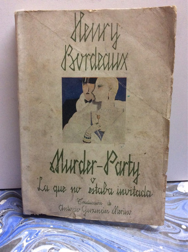 murder party o la que no estaba invitada. henry bordeaux
