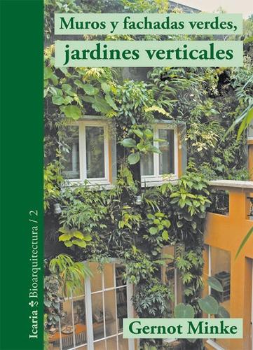 muros y fachadas verdes, jardines verticales: sistemas y pla
